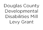 DougCo Developmental Disabilities Mill Levy Grant