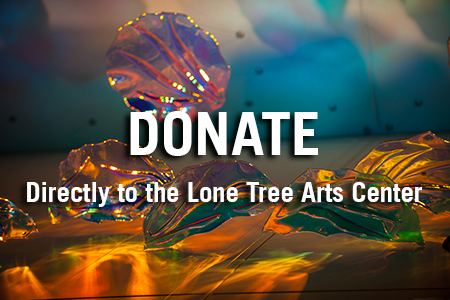 Donate Directly to the Lone Tree Arts Center