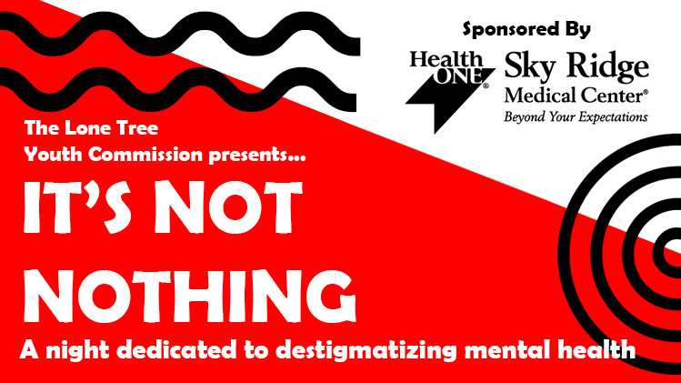 Lone Tree Youth Commission presents It's Not Nothing